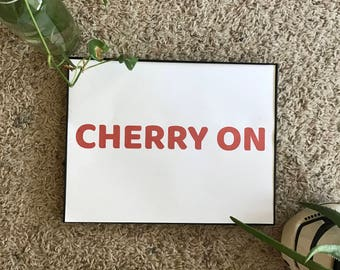 Cherry On, Art Print, Inspirational, Motivational, Fruit, Vegan