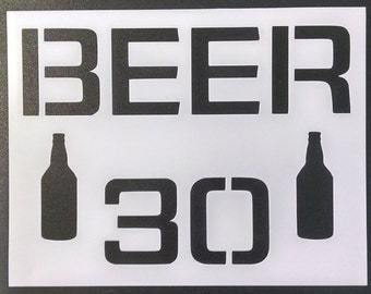 Beer 30 Sign Custom Stencil FAST FREE SHIPPING