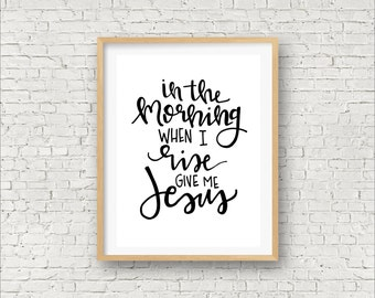 Give Me Jesus, Printable Wall Art, Instant Download, Hand Lettered, 8x10