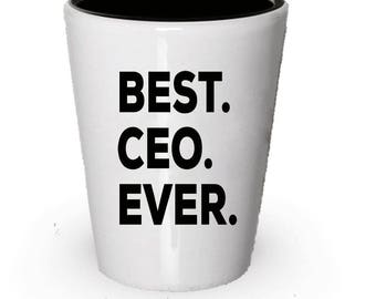 CEOShot Glass, Best CEO Ever, CEO gift, Gift for CEO ,  Birthday Gift, Christmas Present