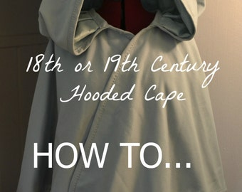 Winter SALE, Cape PATTERN, How To create your own 18th Century Hooded CAPE and Muff Pattern, by TheLadyDetalle