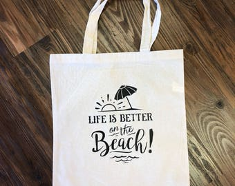 """Tote Bag""""Life is better on the Beach"""""""