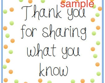 Instant Download. Printable Teacher Appreciation Tags (Thank You Tag: Thank you for sharing what you know)