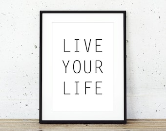 Typography art quote Live your life instant download nordic art design