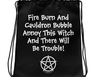Annoy This Witch and There'll Be Trouble Cheeky Witch® Drawstring Bag