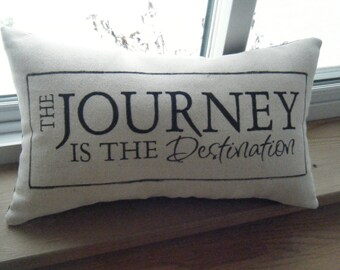 The Journey is the Destination - Pillow -