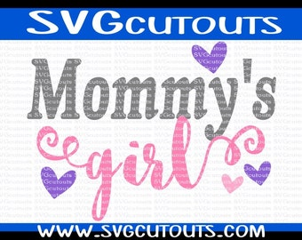 Mommy's Girl Mommys Girl Design, SVG DXF EPS Formats, Files for Cutting Machines Cameo or Cricut Mommy's Girl Cutting File