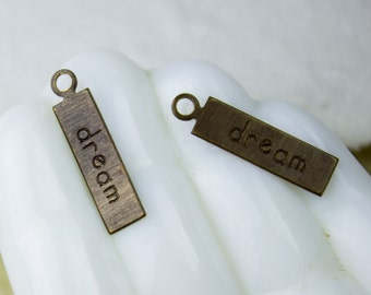 25%OFF DREAM Affirmation Charm Rustic Rectangle Charms , Inspirational Vintaj Altered Brass Charms