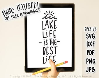 Lake SVG Cut File, Lake Life SVG, DXF, Is The Best Life, At The Lake, Hand Lettered, Silhouette, Cricut Cutting File, Lake Day Printable
