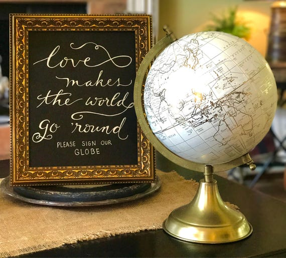 Love Makes The World Go 'Round ~ Please Sign Our Globe Art Print / Black Chalkboard or Art Paper/Chalk Pen or Black Ink / Custom Globe