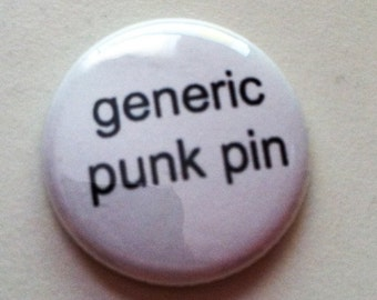 Generic Punk Pin -   Pinback Button Or Magnet 1 inch - great for backpacks lanyards jackets and more