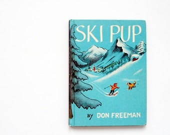 1963 Vintage Children's Book - Ski Pup by Don Freeman - A Saint Bernard in the Swiss Alps, Classic Winter Fun for Kids
