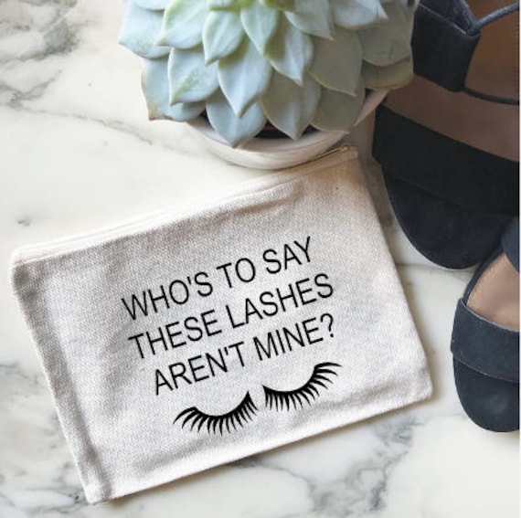 Canvas Cosmetic Bag: Who's To Say These Lashes Aren't Mine - Makeup Bag