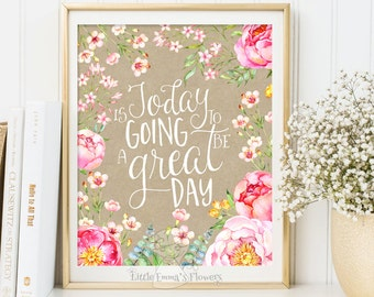 floral art print today is going to be a great day Nursery Decor Printable nursery wall art instant download children room decor 3-64