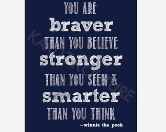 """You are BRAVER than you believe STRONGER than you seem & SMARTER than you think / Winnie the Pooh Navy Blue Print / Winnie the Pooh / 8""""x10"""""""