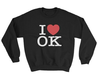 I Heart OK Love Oklahoma Sweatshirt