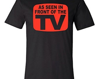 As Seen In Front Of The The TV Funny Dad Tee   Father's Day T-shirt
