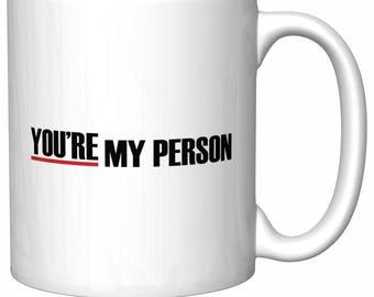 "Grey's Anatomy ""You're My Person"" Coffee Mug"