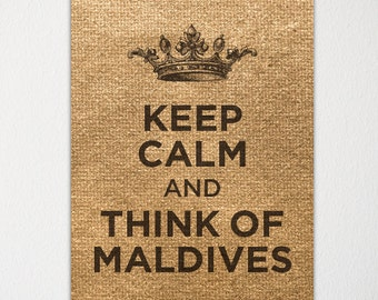 Keep Calm and Think of Maldives - Any Location Available - Fine Art Print - Choice of Color - Purchase 3 and Receive 1 FREE