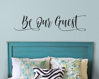 Guest room wall decal, Be Our Guest, Welcome to our Home, Welcome vinyl decal, Wedding Guest Sign