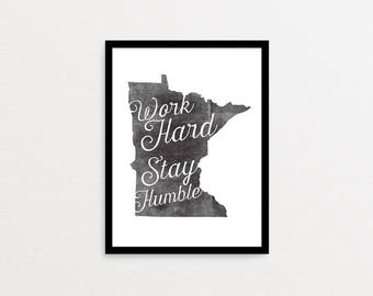 Minnesota Wall Print, Digital Download, Inspirational Quote, Work Hard Stay Humble, Wall Art