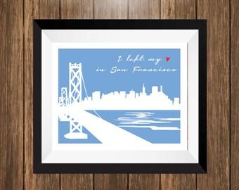 I Left My Heart In San Francisco Art Print, San Francisco Art