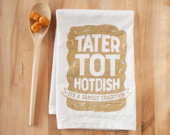 Tater Tot Hotdish - It's a Family Tradition Towel