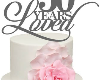 50 Years Loved 50th Golden Wedding Anniversary Acrylic Cake Topper