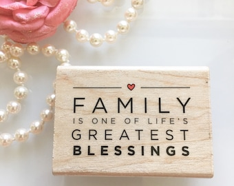 Family is on e of life's greatest blessings wood rubber stamp