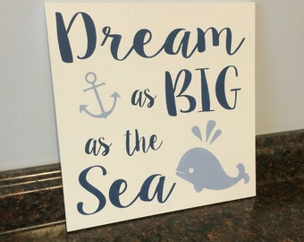 nautical nursery whale nursery anchor nursery anchor wall decor nautical wood sign dream big dream as big as the sea nautical wall decor