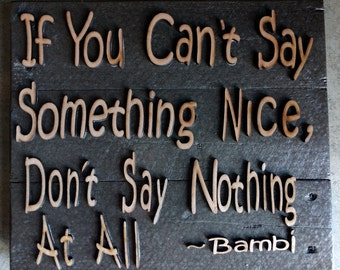 """Handmade reburbished wood Bambi saying """"If You Can't Say Something Nice, Don't Say Nothing At All"""""""