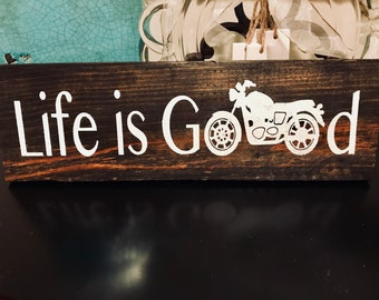 Life is Good wood sign