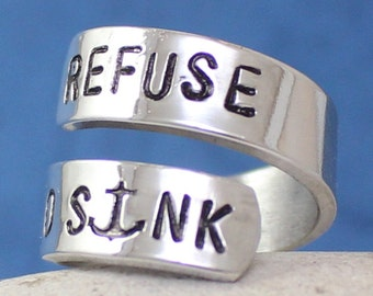 I REFUSE TO SINK Ring - Personalized Ring - Adjustable Aluminum / Sterling Silver Wrap Ring.. Best Gift.. YOu WiLL LOvE iT....