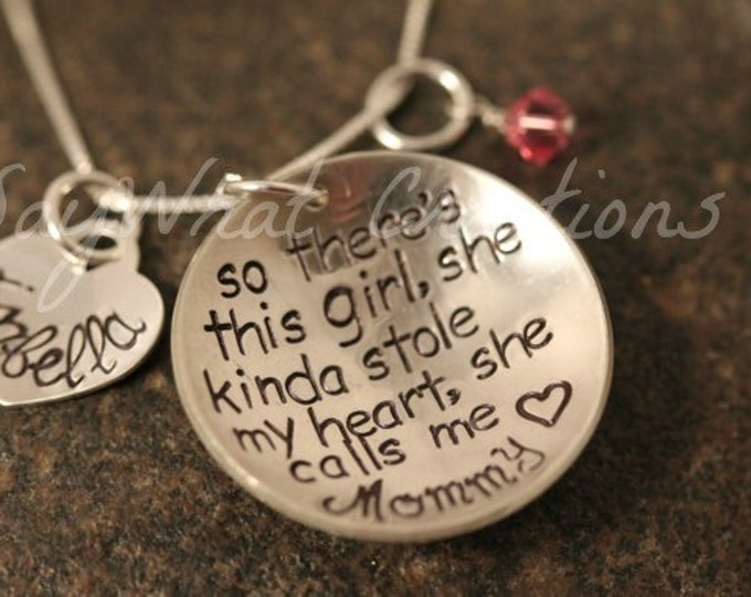 So There's This Girl... Custom Hand Stamped Sterling Silver Necklace   So there's this girl, she kinda stole my heart, she calls me MOM