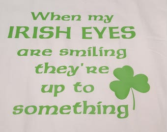 Irish eyes shirt