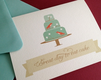 Great Day to eat Cake- Single greeting card