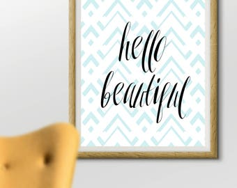 Hello Beautiful quote wall decore digital print instant download
