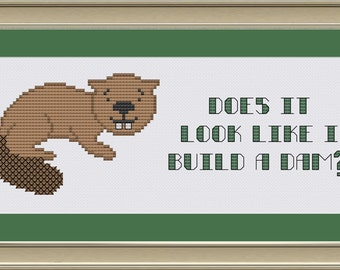 Does it look like I build a dam: funny cross-stitch pattern