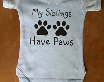 My Siblings have Paws Baby Bodysuit / Romper - Two sizes available 0-3 or 3-6 months Blue