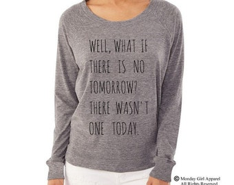 No Tomorrow Groundhog Day Bill Murray Ladies Ladies Alternative Apparel Raglan Pullover Long Sleeve Shirt