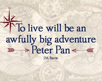 To Live Will Be An Awfully Big Adventure Nursery Print