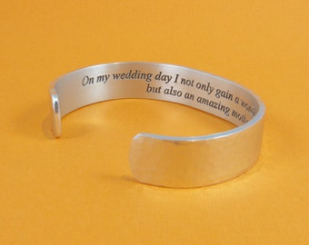 "Mother of the Groom Gift - On my wedding day I not only gain a wonderful husband but also an amazing mother. - 1/2"" hidden message cuff"