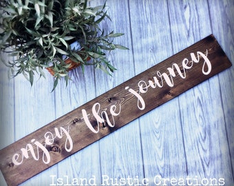 Enjoy The Journey, Rustic Wood Sign, woodland decor, west coast decor