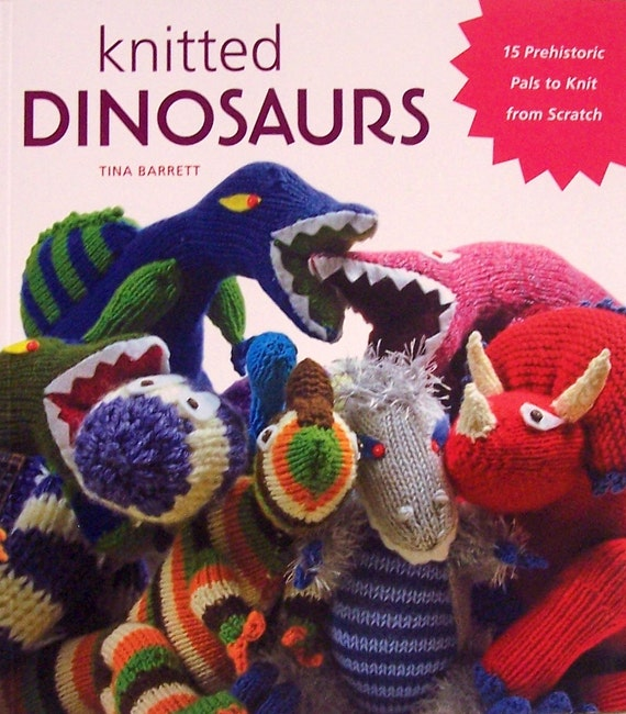 Knitted Dinosaurs 15 Prehistoric Pals To Knit From Scratch Knitted