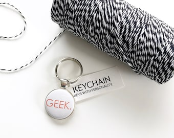 Geek key chain. Keychains for geeks. Proud ot be a geek gift.