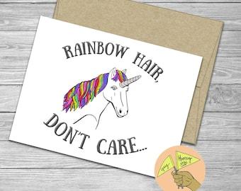 Rainbow Hair Don't Care,  unicorn, blank funny,  encouragement, anniversary, birthday pun card
