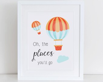 Hot Air Balloon Art Print, Oh The Places You Will Go Wall Art, Instant Download, Nursery Art Print, Nursery Wall Decor, Balloon Print