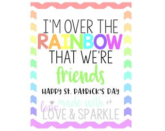 Printable St Patrick's Day Gift Tags - Digital St Patrick's Day Tags - Rainbow St Patrick's Favor Tags–Over the Rainbow That We're Friends
