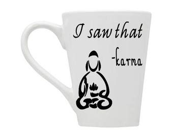 Karma sees all Coffee Mug