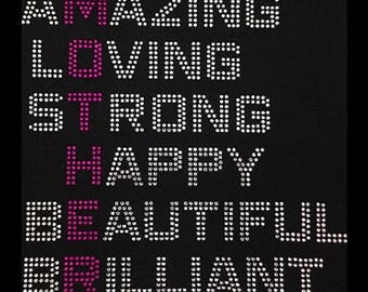 """Family, Mother Amazing Loving Strong Happy Beautiful Brilliant (9x9.25"""") Rhinestone Bling on Black Shirt - Contact to change color of shirt"""
